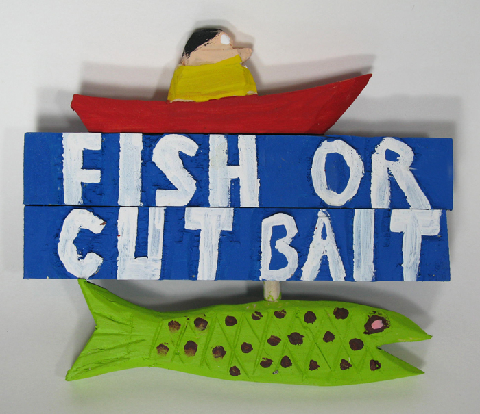Fish or Cut Bait Sign