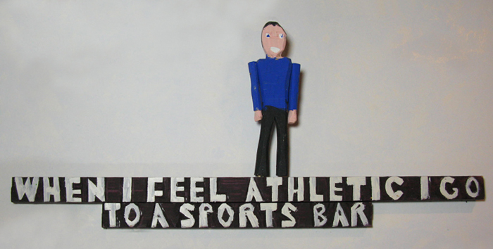 When I Feel Athletic I go to a Sports Bar Sign